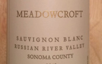 Wine Recommendation: 2015 Meadowcroft Russian River Valley Sauvignon Blanc